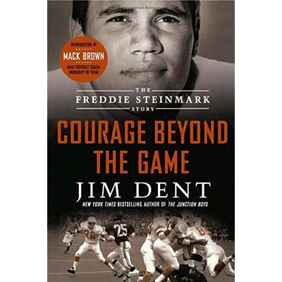 Courage Beyond the Game: The Freddie Steinmark Story (Paperback or Softback)