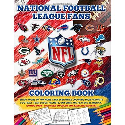 NFL National Football League Fans Coloring Book: Enjoy Hours Of More Fun Than Ever While Coloring Your Favorite Football Team Logos, Helmets, Uniforms … – 101 Pages To Color For Kids And Adults)
