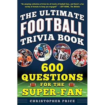 The Ultimate Football Trivia Book: 600 Questions for the Super-Fan