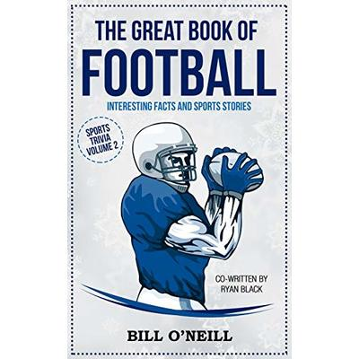The Great Book of Football: Interesting Facts and Sports Stories (Sports Trivia) (Volume 2)