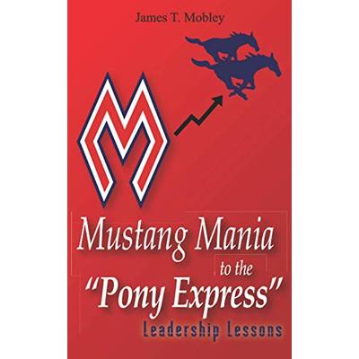 """Mustang Mania to the """"Pony Express"""": Leadership Lessons"""