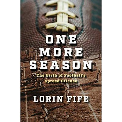 One More Season: The Birth of Football's Spread Offense